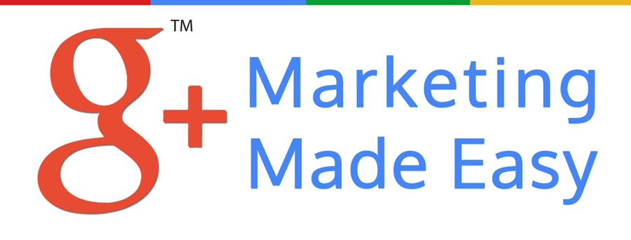 Google+ for Small Business Marketing